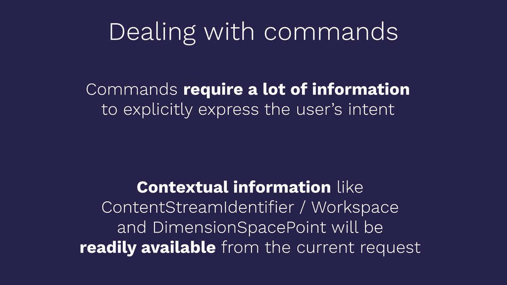 Commands require a lot of information to explic...