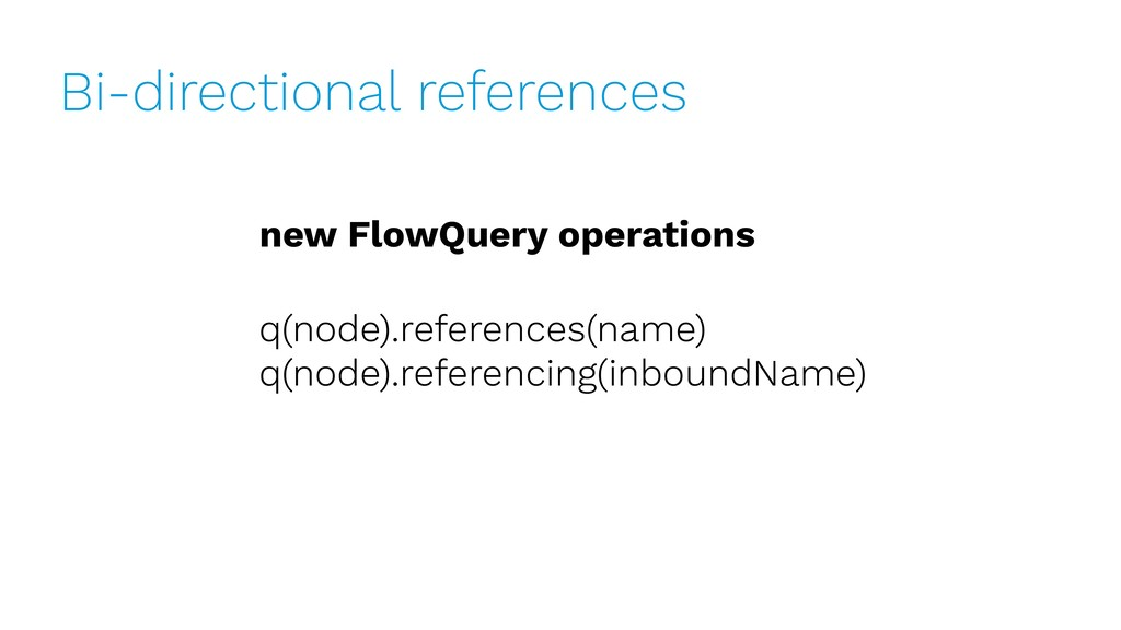 Bi-directional references new FlowQuery operati...