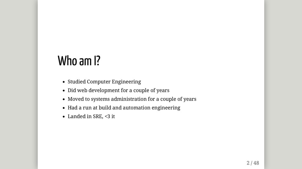 Who am I? Studied Computer Engineering Did web ...