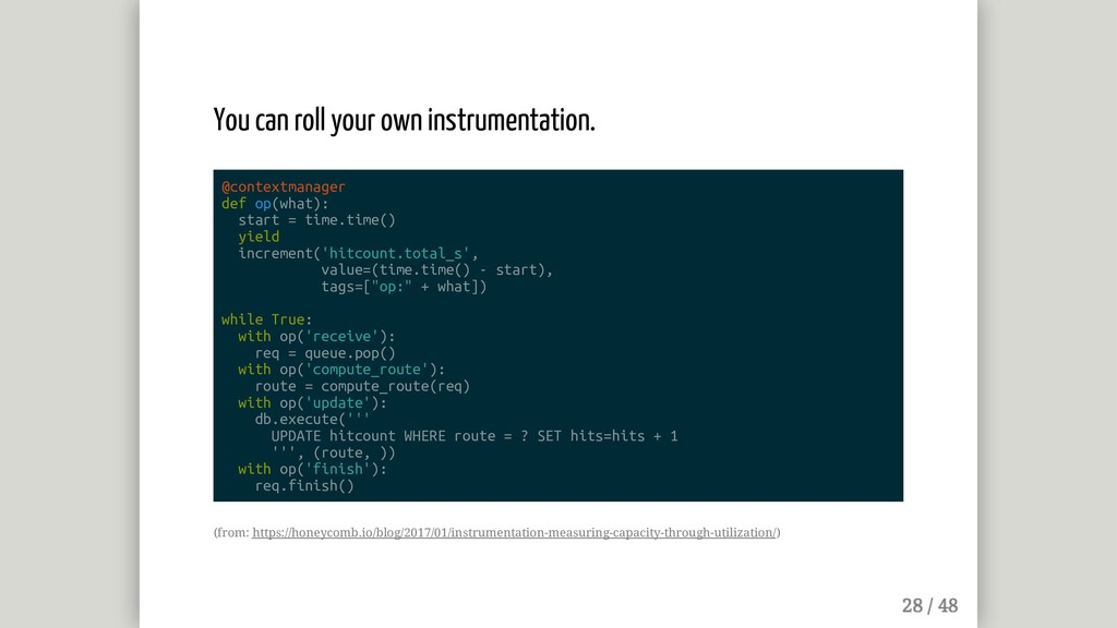 You can roll your own instrumentation. @context...