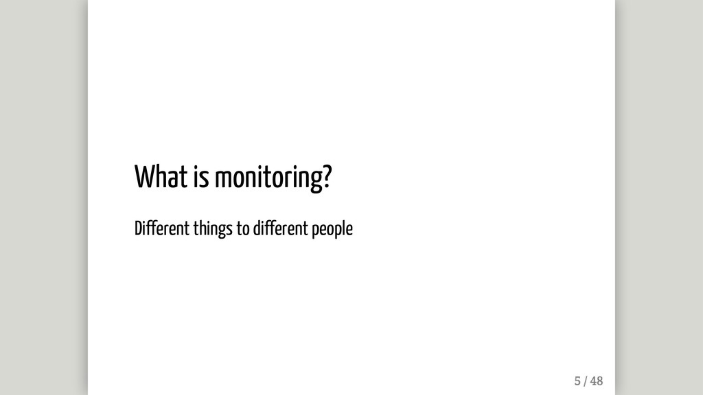 What is monitoring? Different things to differe...