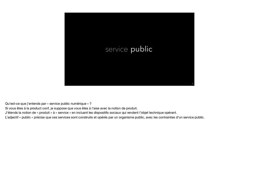 service public !2 Qu'est-ce que j'entends par «...