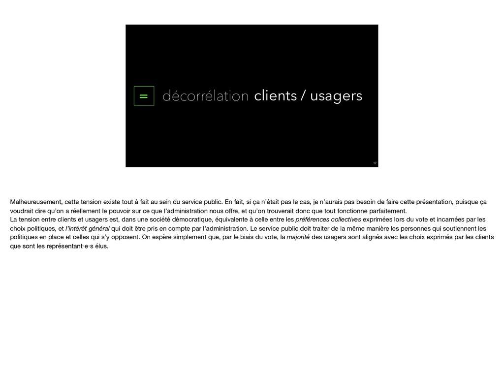 = décorrélation clients / usagers !17 Malheureu...