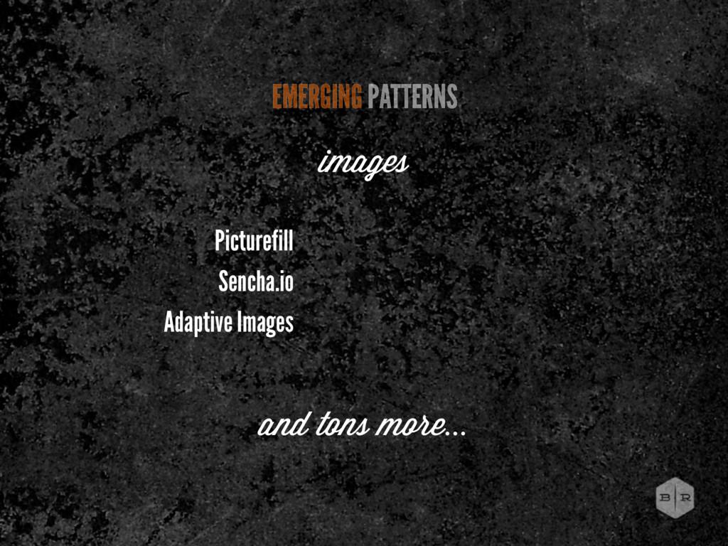 Picturefill Sencha.io Adaptive Images EMERGING ...