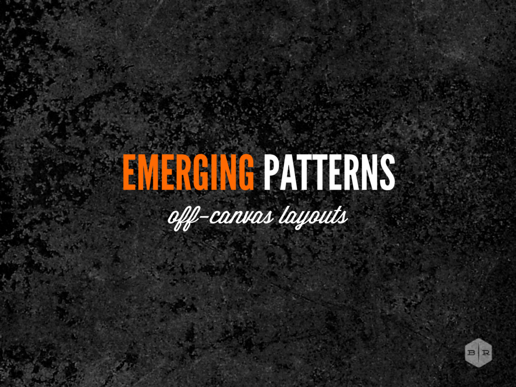 EMERGING PATTERNS off-canvas layouts