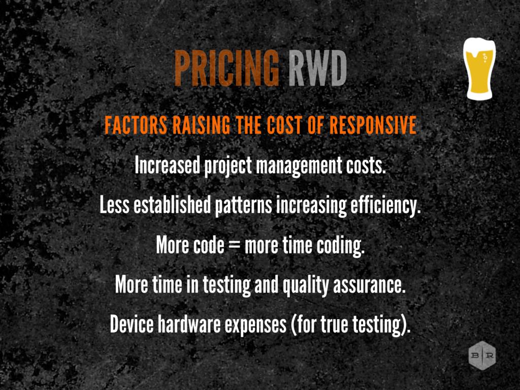 FACTORS RAISING THE COST OF RESPONSIVE Increase...