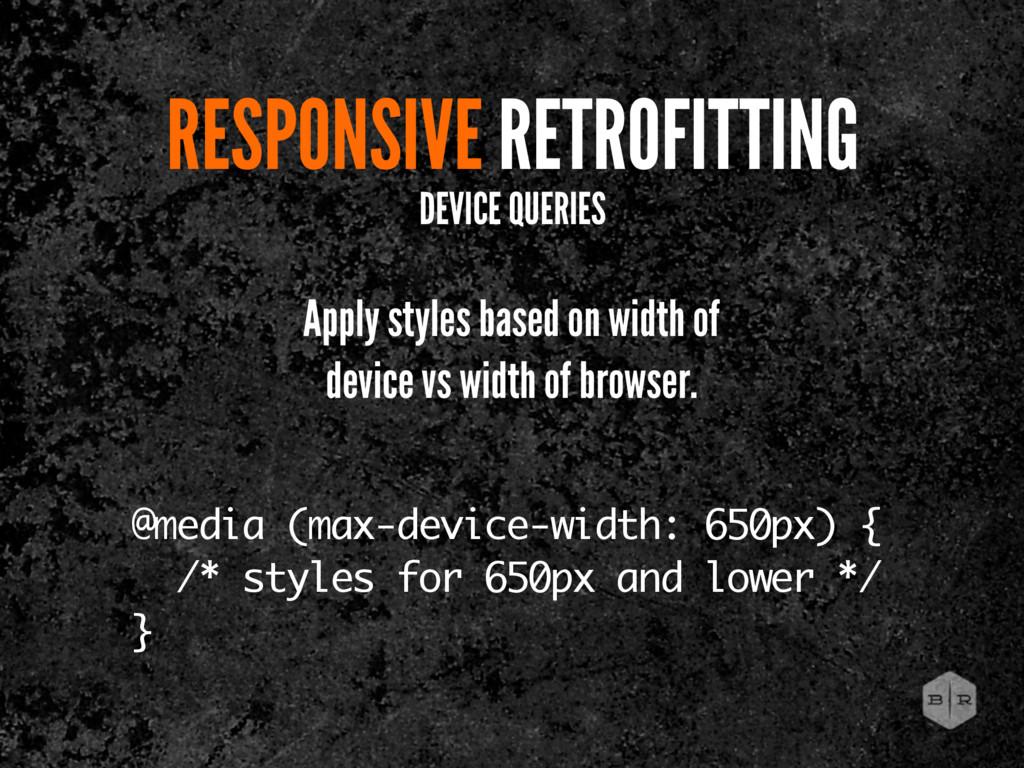 RESPONSIVE RETROFITTING Apply styles based on w...