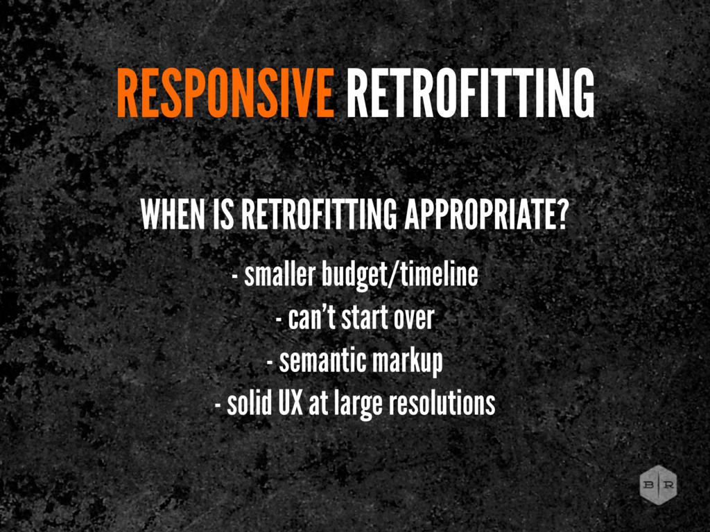 RESPONSIVE RETROFITTING WHEN IS RETROFITTING AP...
