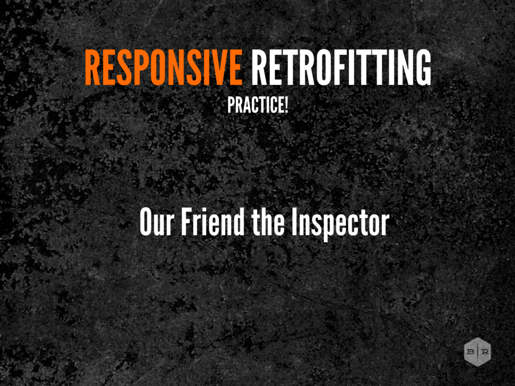 RESPONSIVE RETROFITTING PRACTICE! Our Friend th...