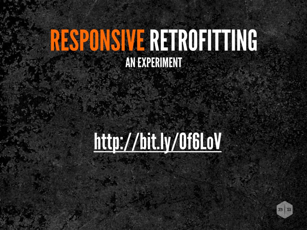 RESPONSIVE RETROFITTING AN EXPERIMENT http://bi...