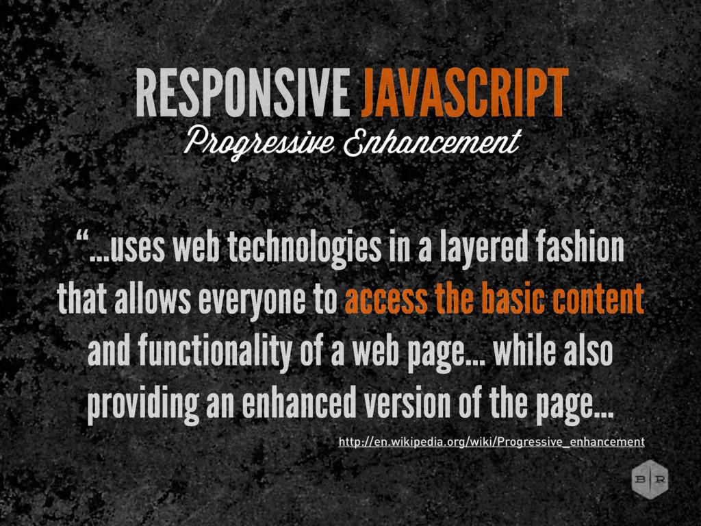 "RESPONSIVE JAVASCRIPT P ogressive Enhancement ""..."