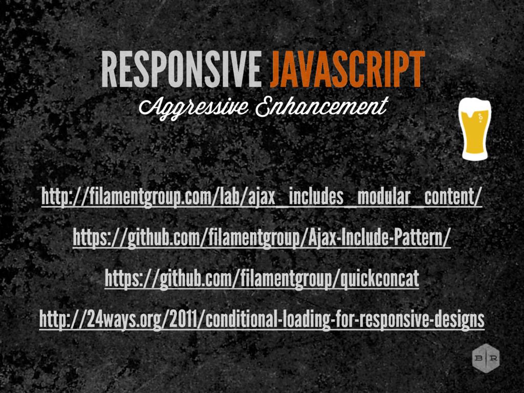 RESPONSIVE JAVASCRIPT Aggressive Enhancement ht...