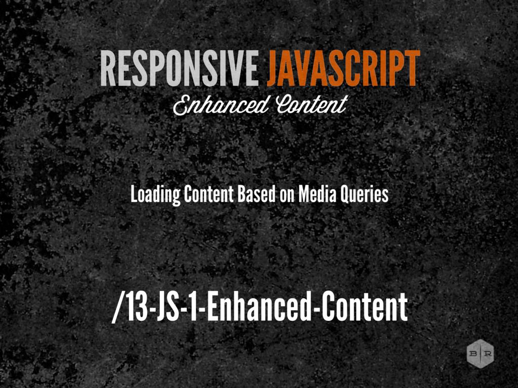 RESPONSIVE JAVASCRIPT Enhanced Content Loading ...