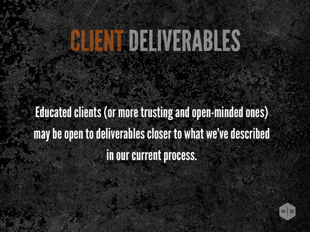 Educated clients (or more trusting and open-min...
