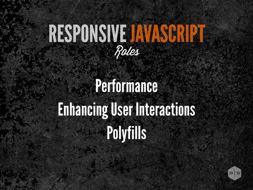 RESPONSIVE JAVASCRIPT Roles Performance Enhanci...