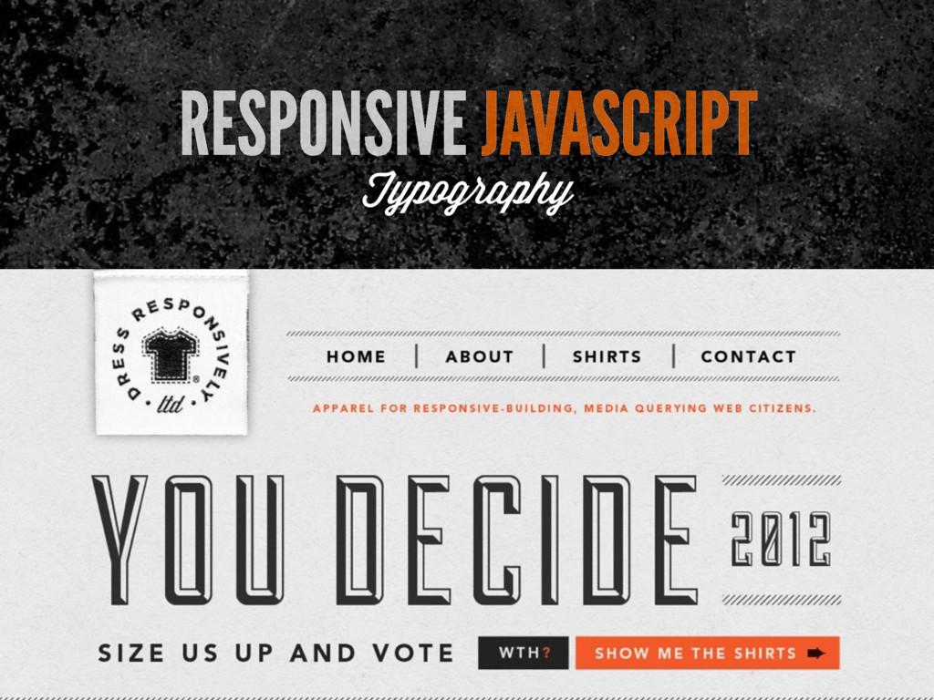 RESPONSIVE JAVASCRIPT Typography