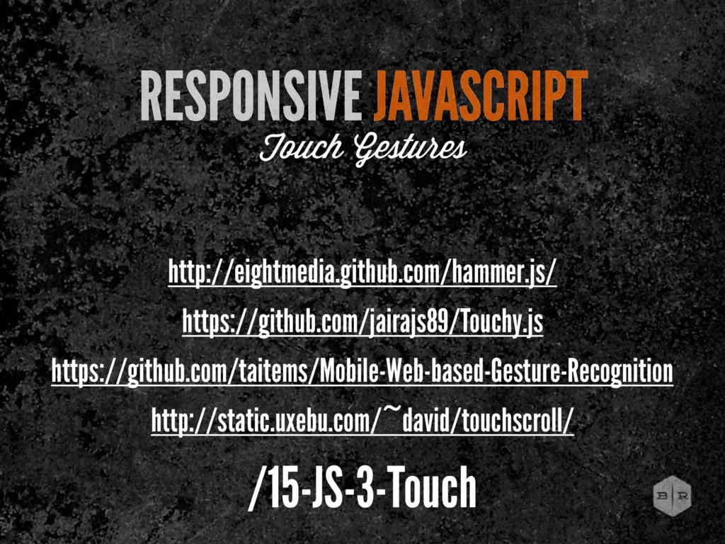 http://eightmedia.github.com/hammer.js/ RESPONS...