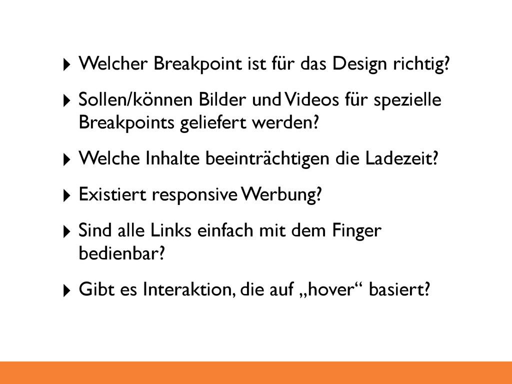 ‣ Welcher Breakpoint ist für das Design richtig...