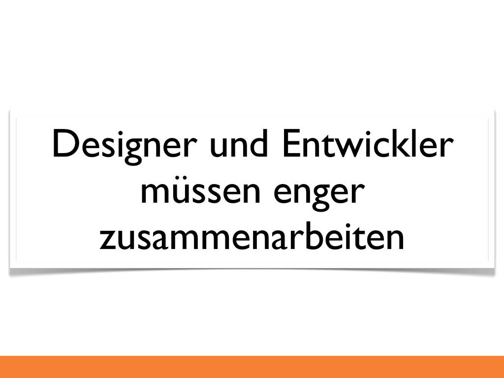 Designer und Entwickler müssen enger zusammenar...