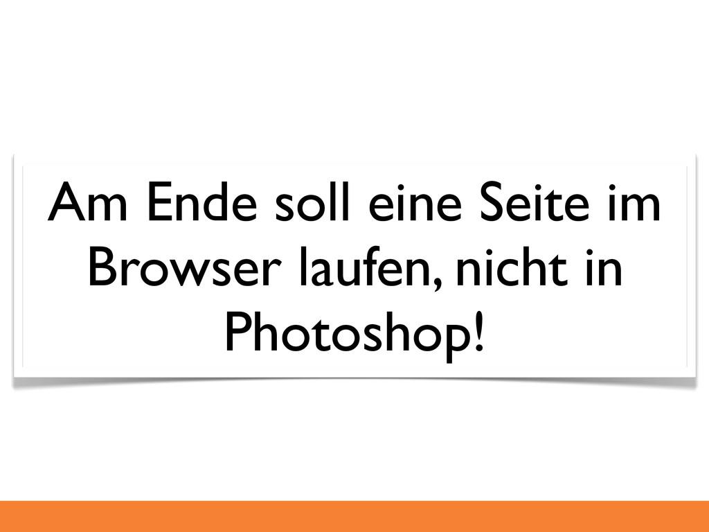 Am Ende soll eine Seite im Browser laufen, nich...