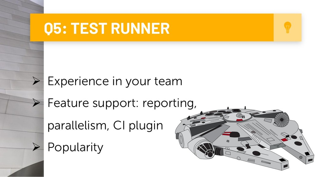 Q5: TEST RUNNER 10 Ø Experience in your team Ø ...