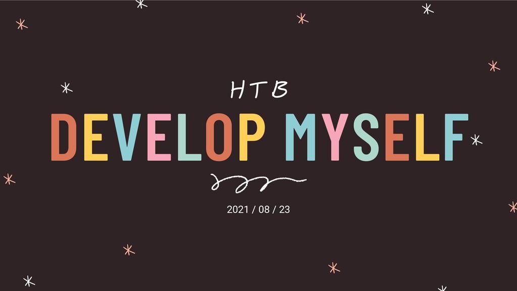 DEVELOP MYSELF HTB 2021 / 08 / 23