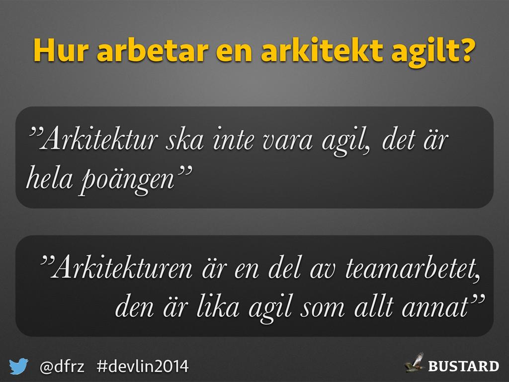 BUSTARD @dfrz #devlin2014 Hur arbetar en arkite...