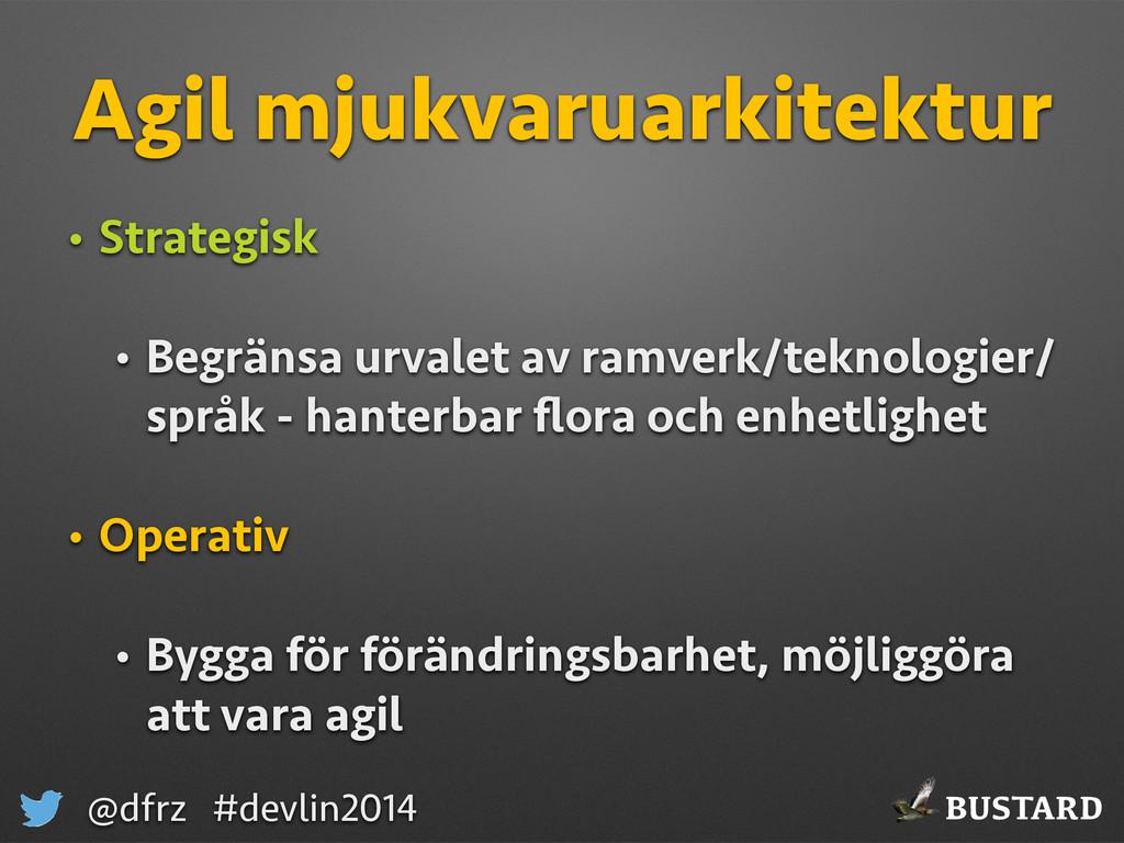 BUSTARD @dfrz #devlin2014 Agil mjukvaruarkitekt...