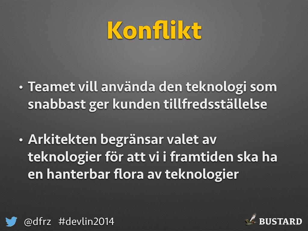 BUSTARD @dfrz #devlin2014 Konflikt • Teamet vill...