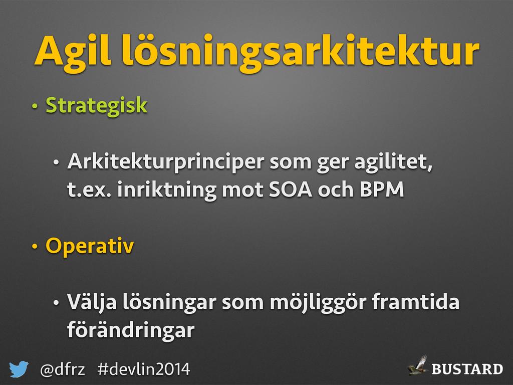 BUSTARD @dfrz #devlin2014 Agil lösningsarkitekt...