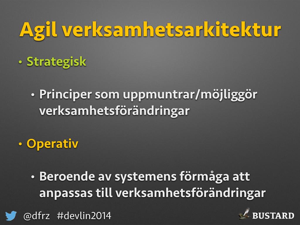 BUSTARD @dfrz #devlin2014 Agil verksamhetsarkit...