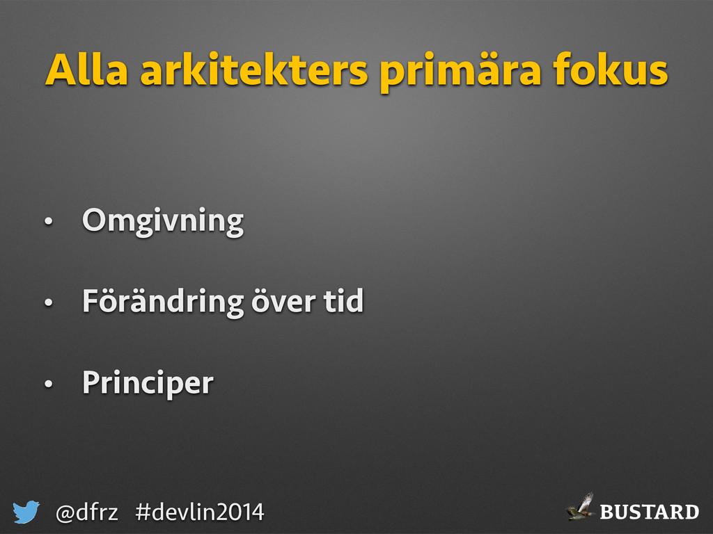BUSTARD @dfrz #devlin2014 Alla arkitekters prim...