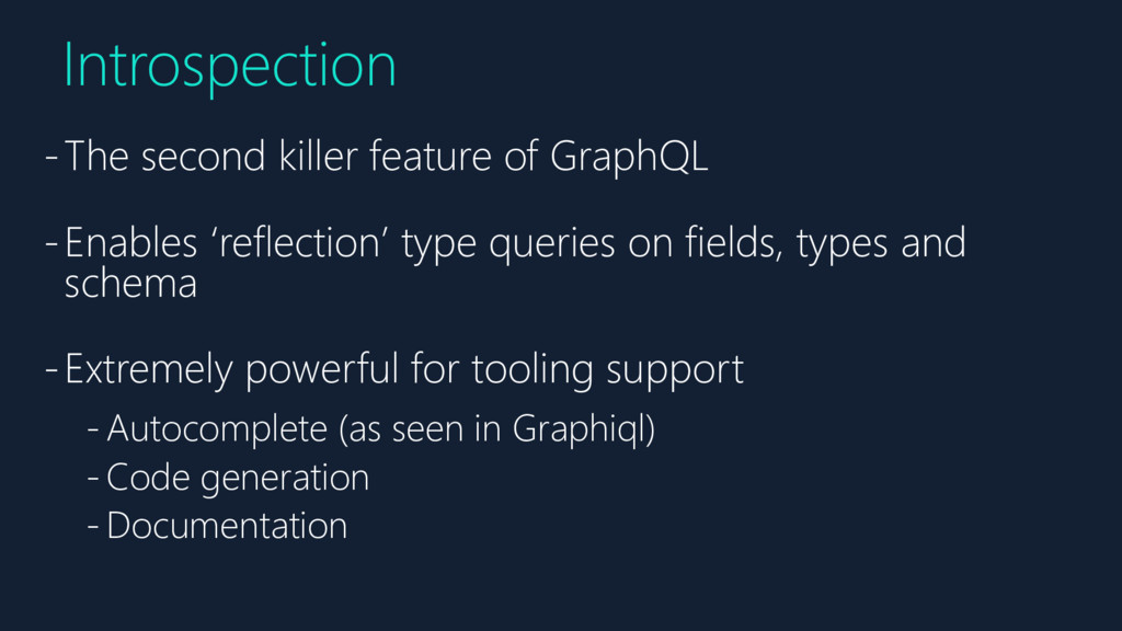 -The second killer feature of GraphQL -Enables ...