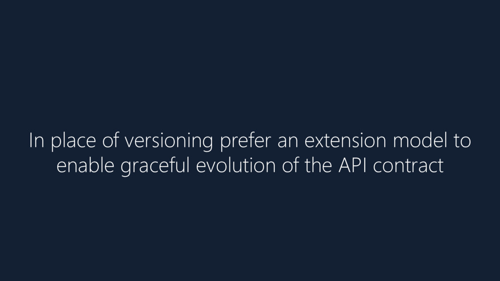 In place of versioning prefer an extension mode...