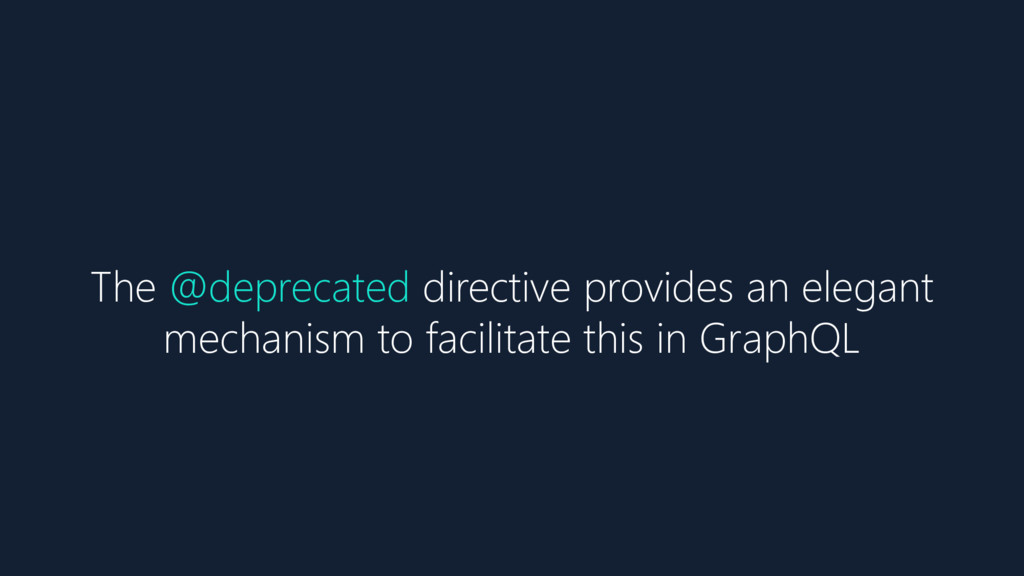 The @deprecated directive provides an elegant m...
