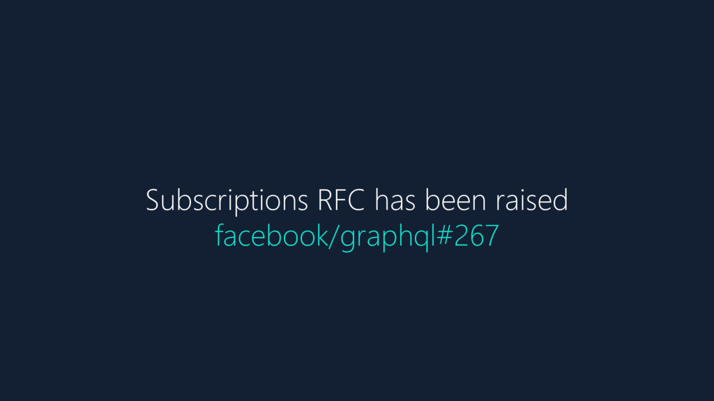 Subscriptions RFC has been raised facebook/grap...