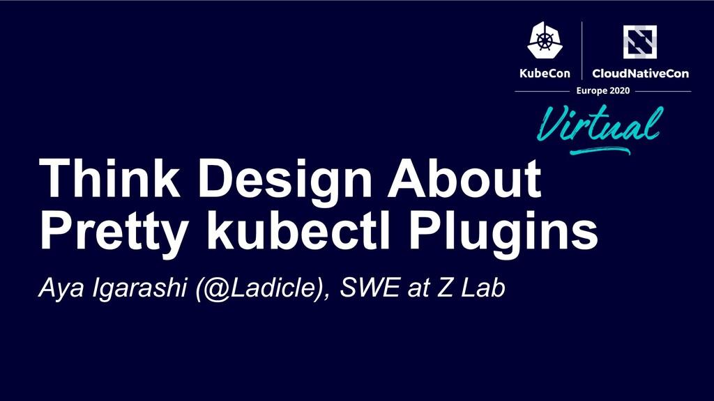 Aya Igarashi (@Ladicle), SWE at Z Lab Think Des...
