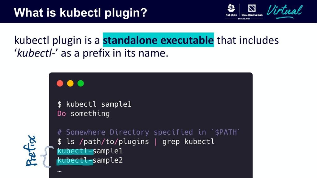 What is kubectl plugin? kubectl plugin is a sta...