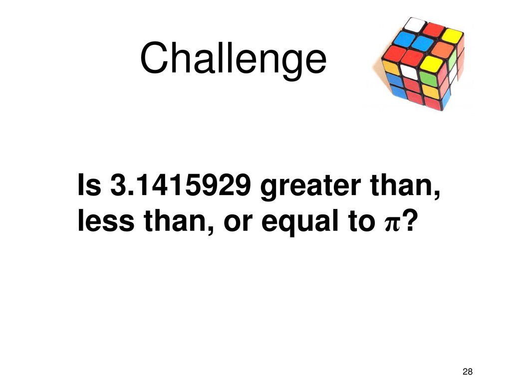 28 Challenge Is 3.1415929 greater than, less th...