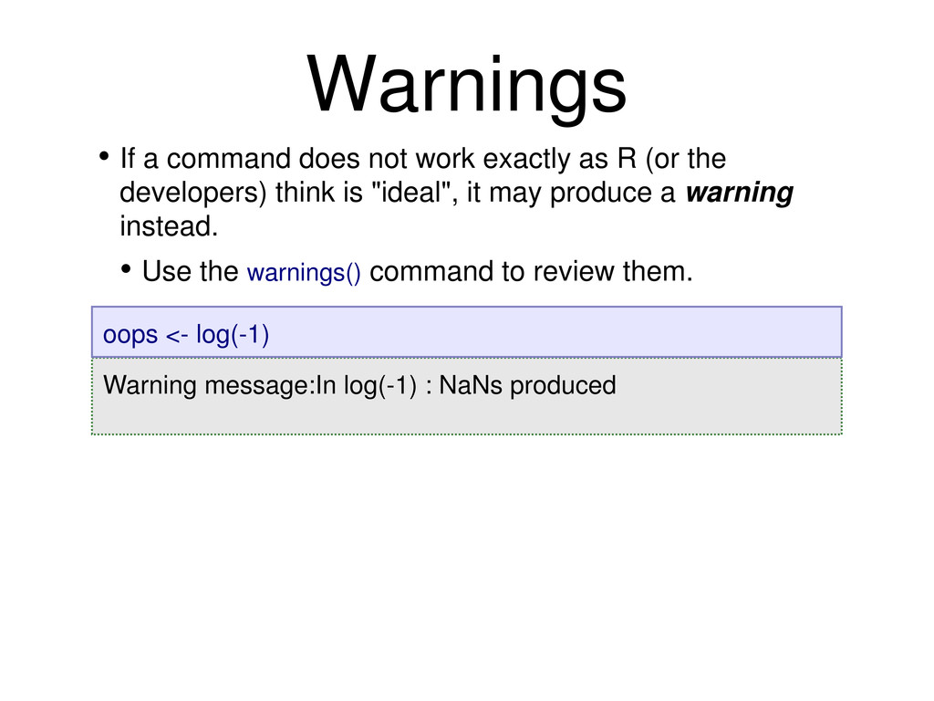 • If a command does not work exactly as R (or t...