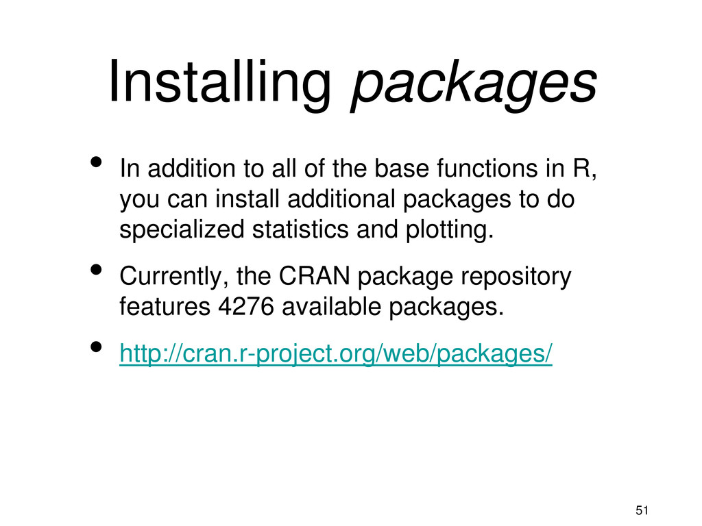 51 Installing packages • In addition to all of ...