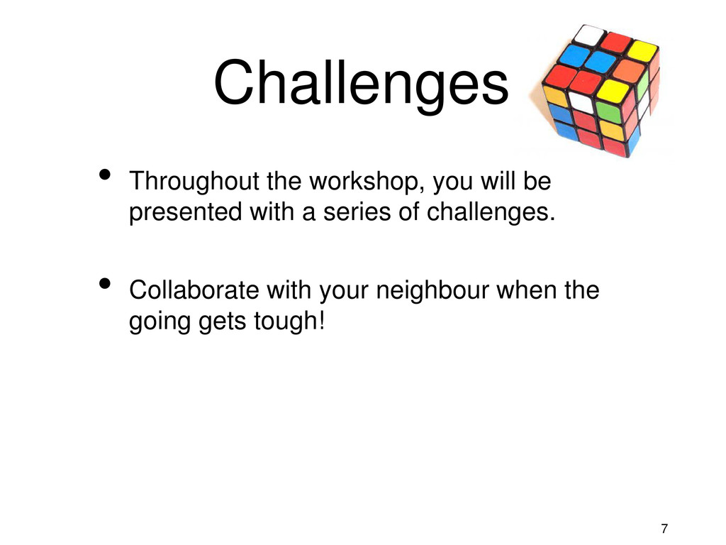 7 Challenges • Throughout the workshop, you wil...