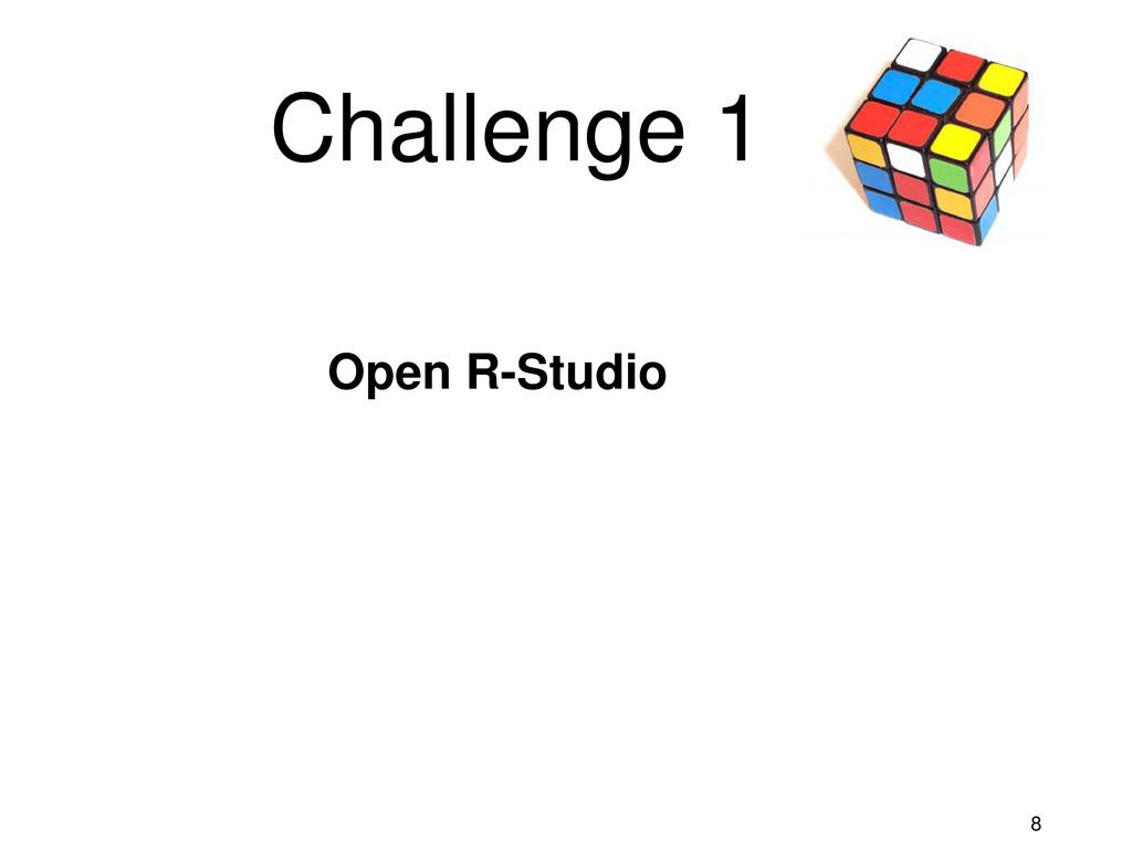8 Challenge 1 Open R-Studio