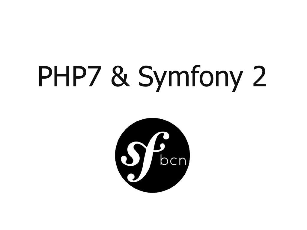 PHP7 & Symfony 2