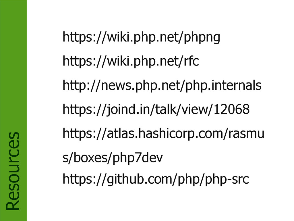 Resources https://wiki.php.net/phpng https://wi...