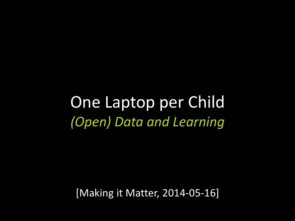 One Laptop per Child (Open) Data and Learning [...