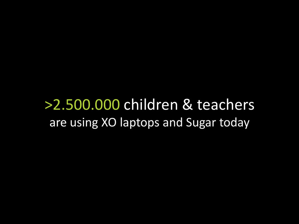>2.500.000 children & teachers are using XO lap...