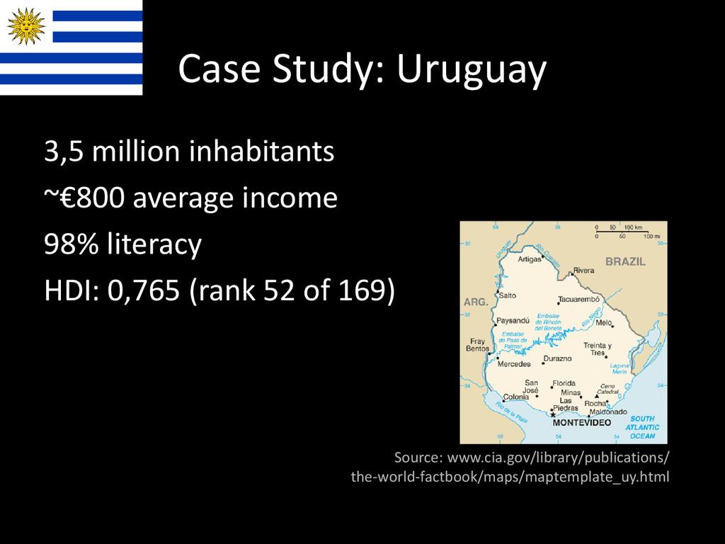 Case Study: Uruguay 3,5 million inhabitants ~€8...