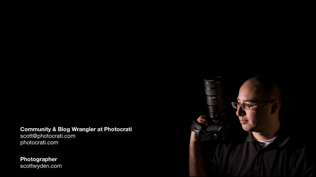 Community & Blog Wrangler at Photocrati scott@...