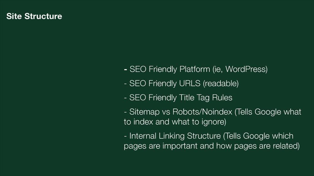 - SEO Friendly Platform (ie, WordPress) - SEO F...